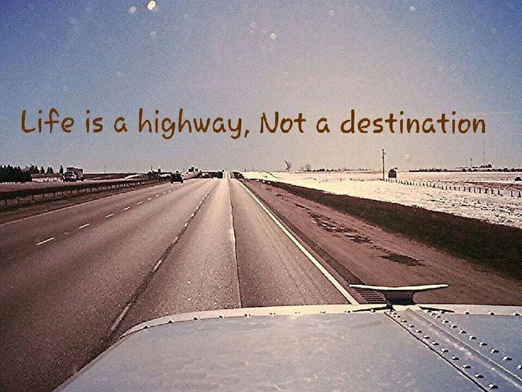 Truck Driving Jobs On Twitter Life Is A Highwaynot A Destination