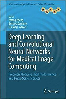 #DeepLearning and Convolutional #NeuralNetworks for Medical Image Computing  Precision Medicine, High Performance  https:// buff.ly/2fv0oZe  &nbsp;  <br>http://pic.twitter.com/ffEN7hhH3D