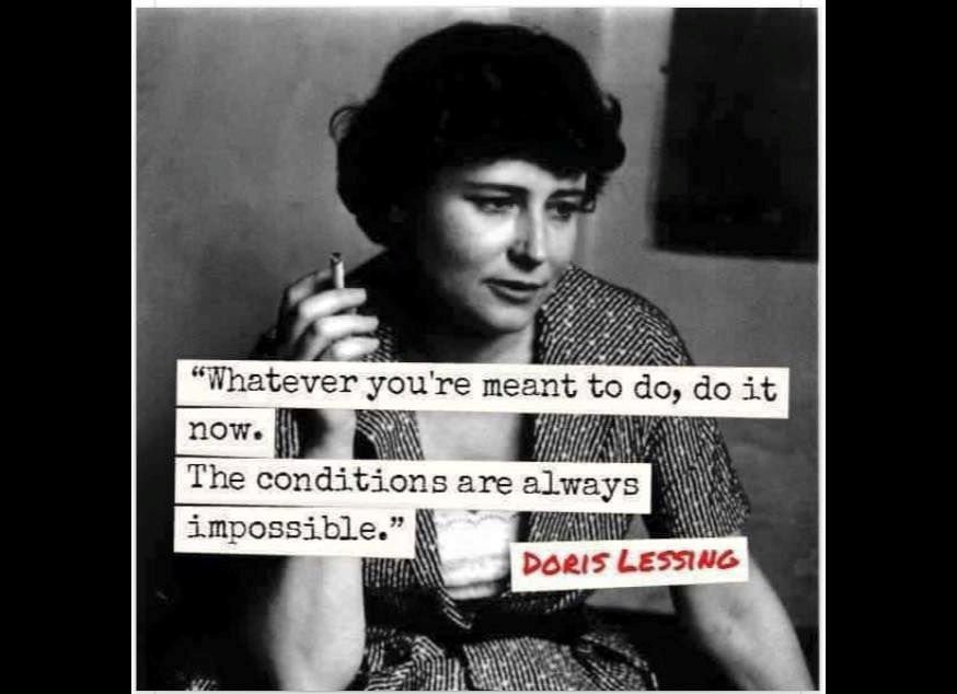 &quot;Whatever you&#39;re meant to do, do it now. The conditions are always impossible.&quot; ~Doris Lessing #quote #GTD<br>http://pic.twitter.com/BCHvOnXeIw