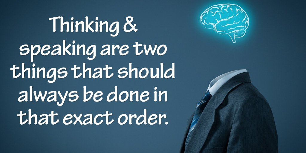 Thinking &amp; speaking are two things that should always be done in that exact order. - #LeadToday #quote #wisdom <br>http://pic.twitter.com/unHlqcsahp