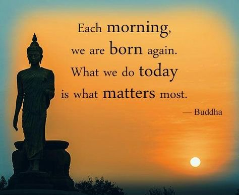 Each morning we are born again. What we do today is what matters most  #InspireThemRetweetTuesday #TuesdayThoughts #Buddha #IQRTG #JoyTrain <br>http://pic.twitter.com/Fv6YJFsTmY