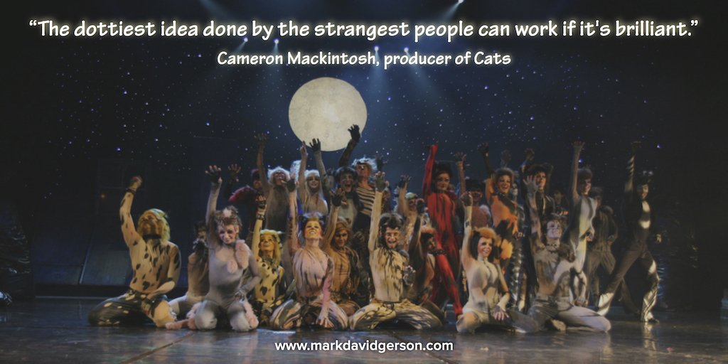 &quot;The dottiest idea done by the strangest people can work if it&#39;s brilliant.&quot; #catsmusical #quote  http:// authorlmhinton.com  &nbsp;  <br>http://pic.twitter.com/MZCzecubwD
