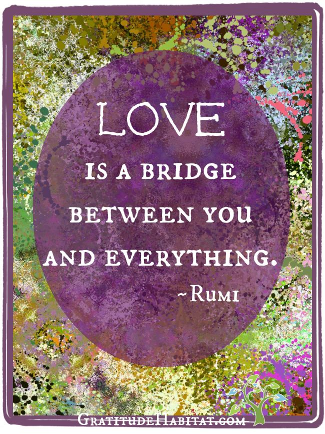 Love is the bridge between you and everything #Rumi #quote via @themoodcards<br>http://pic.twitter.com/9NjNn0QdM5