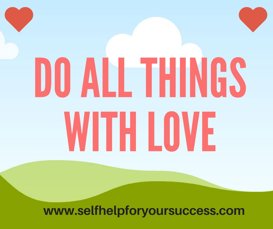 Be the best you can be by doing all things with love  #heartfulness #kindness #lifecoach #wisdom #personalgrowth #leaders #IQRTG<br>http://pic.twitter.com/eIQ3zZxbRm