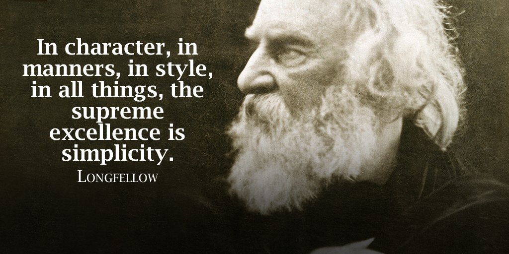 In character, in manners, in style, in all things, the supreme excellence is simplicity.- Longfellow #quote #TuesdayMotivation<br>http://pic.twitter.com/Feum4qHerd