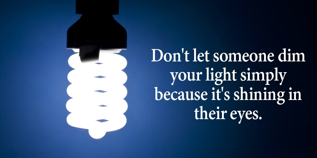 Don&#39;t let someone dim your light simply because it&#39;s shining in their eyes. #quote #BeMore #TuesdayMotivation<br>http://pic.twitter.com/RCyIOFaLn3