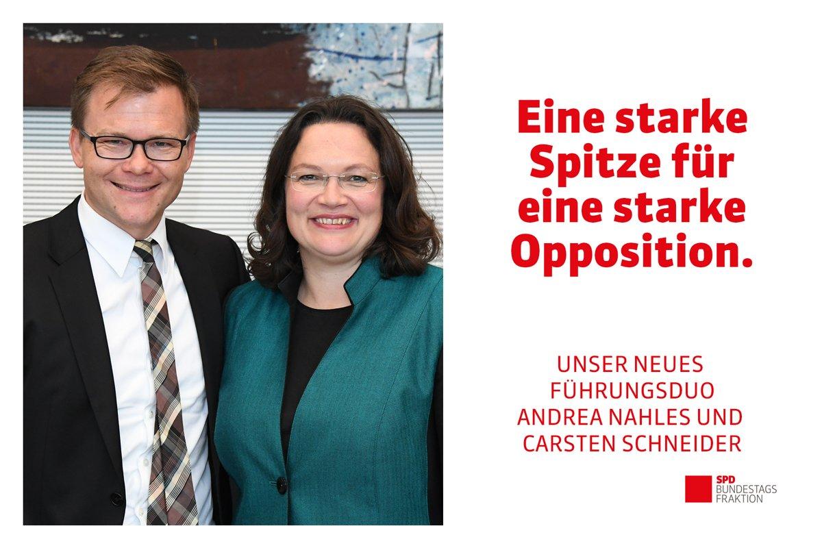 Links: Foto der SPD-Abgeordneten Carsten Schneider und Andrea Nahles. Rechts Text: Eine starke Spitze für eine starke Opposition. Unser neues Führungsduo Andrea Nahles und Carsten Schneider. Darunter das Logo der SPD-Bundestagsfraktion.