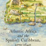 Congratulations David Wheat and @OIEAHC! Atlantic Africa and the Spanish Caribbean 1570-1640 won the @AHAhistorians 2017 Rawley Prize!
