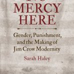 Congratulations Sarah Haley @sahaley! No Mercy Here won the Joan Kelly Memorial Prize given by the American Historical Assoc @AHAhistorians