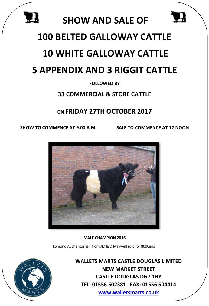 Belted Galloway Cattle AGM, Annual show & sale Thurs/Fri 26th/27th October beltedgalloways.co.uk/uploads/docs/C…