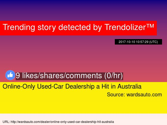 Online-Only Used-Car Dealership a Hit in #Australia  #cardealership  http:// carbuying.trendolizer.com/2017/10/online -only-used-car-dealership-a-hit-in-australia.html &nbsp; … <br>http://pic.twitter.com/VkI6XHefT1