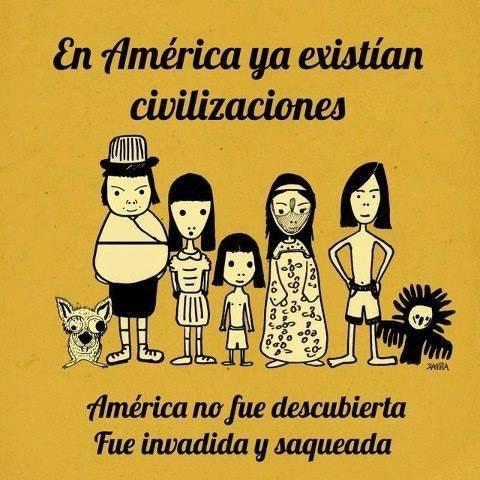 América no fue descubierta, fue invadida...
