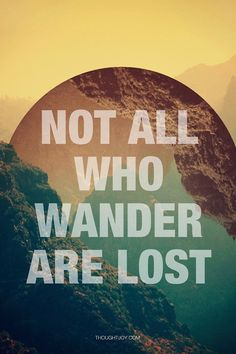 Not all who wander are lost #TT4F #TFZ #TmSMILE @omniajen<br>http://pic.twitter.com/5U9TQEXPYS