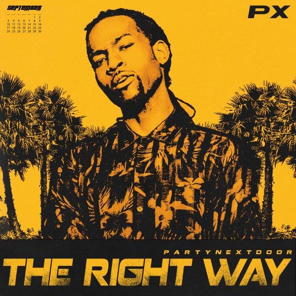 PARTYNEXTDOOR The Right Way Lyrics