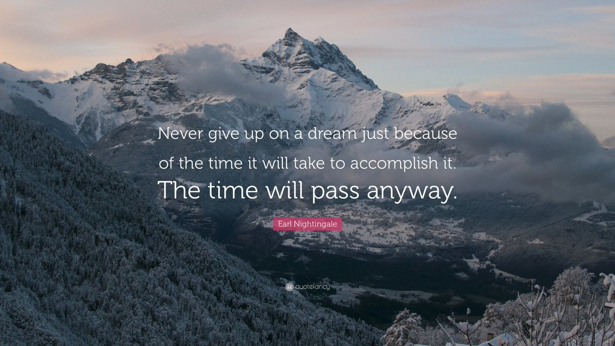 David Drake On Twitter Never Give Up A Dream Just Because Of The Time It Will Take To Accomplish Pass Anyway