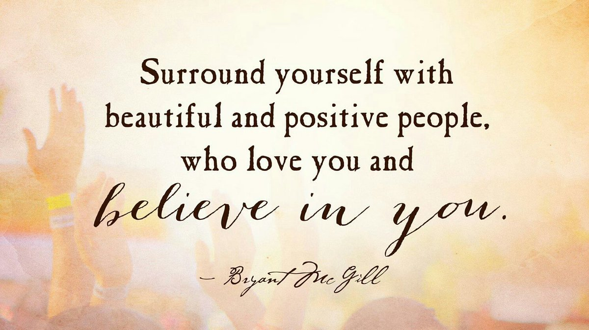 "Positive People Quotes Good Life Quotes On Twitter ""surround Yourself W Beautiful"