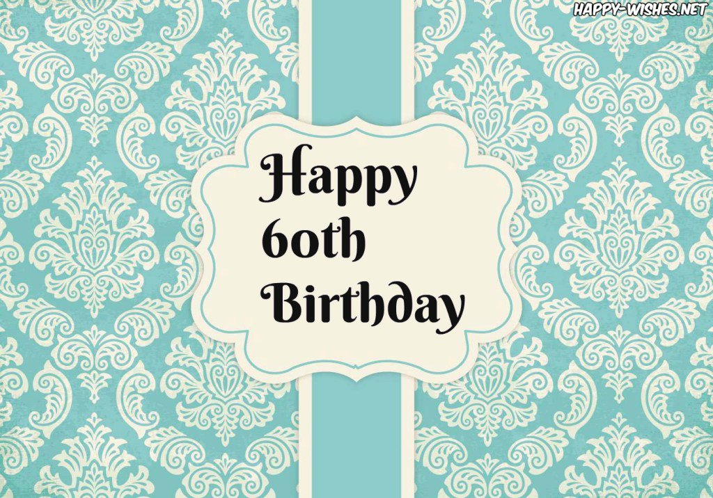 Happy Wishes On Twitter Happy 60th Birthday Wishes Quotes