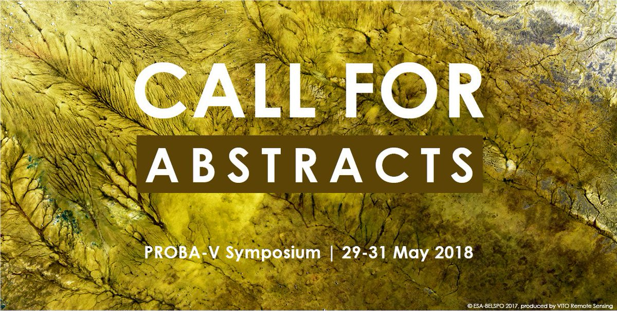 #callforabstracts for #ProbaV symposium 2018 open Submit your abstract for oral presentation by 16 November 2017 via  http:// bit.ly/PV18call  &nbsp;  <br>http://pic.twitter.com/OxelH290BO