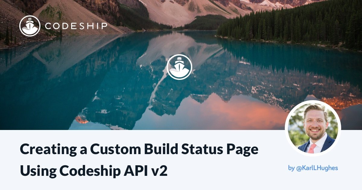 Creating a Custom Build Dashboard with Codeship