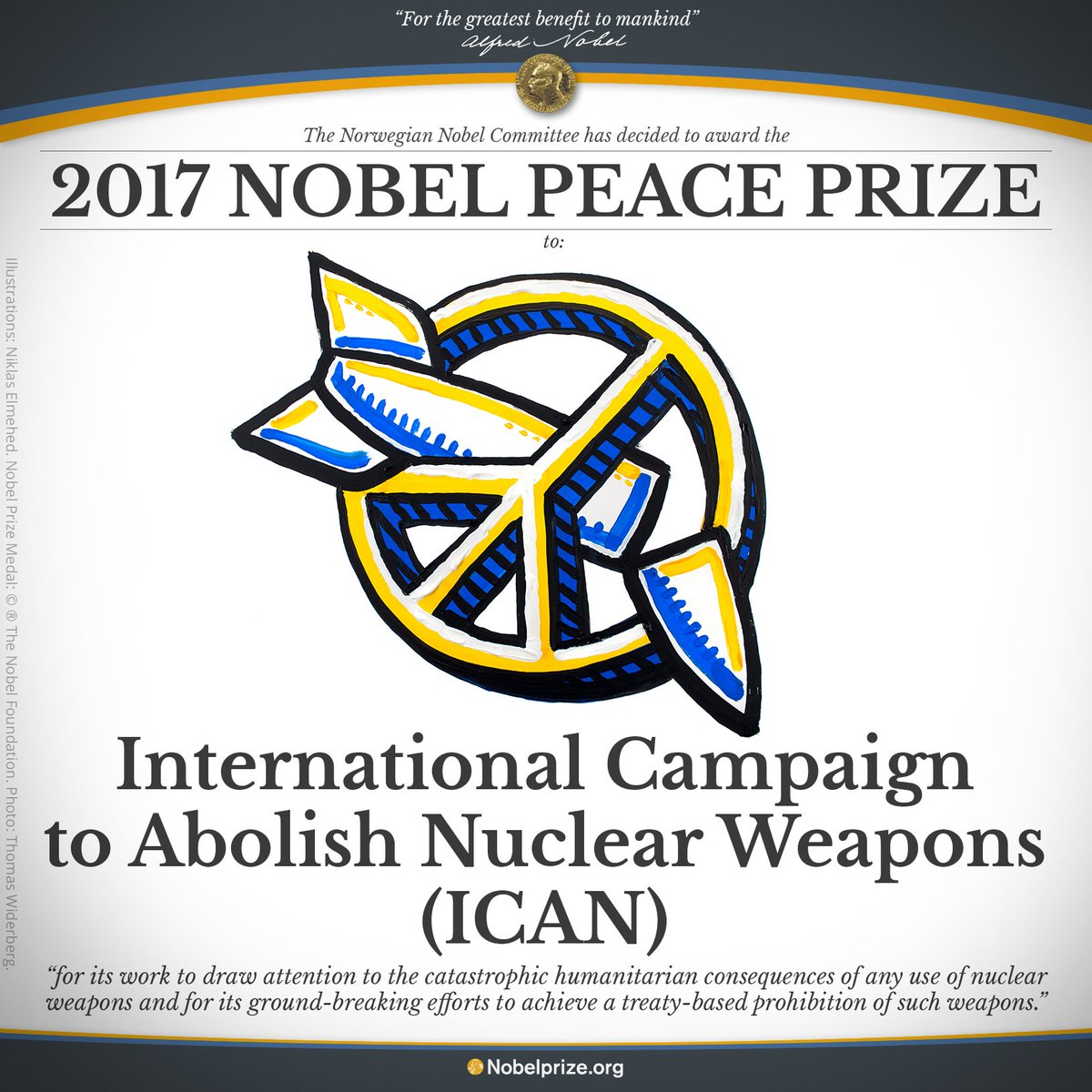 BREAKING NEWS The 2017 Nobel Peace Prize is awarded to the International Campaign to Abolish Nuclear Weapons (ICAN) @nuclearban #NobelPrize