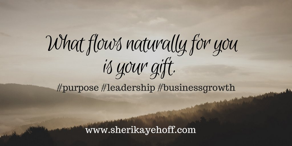 What flows naturally for you is your gift. #purpose #leadership #businessgrowth https://t.co/IofdsxUHzV