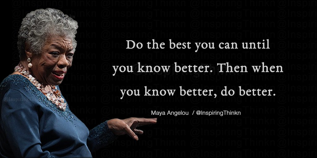 """When You Know Better You Do Better: Roy T. Bennett On Twitter: """"Do The Best You Can Until You"""