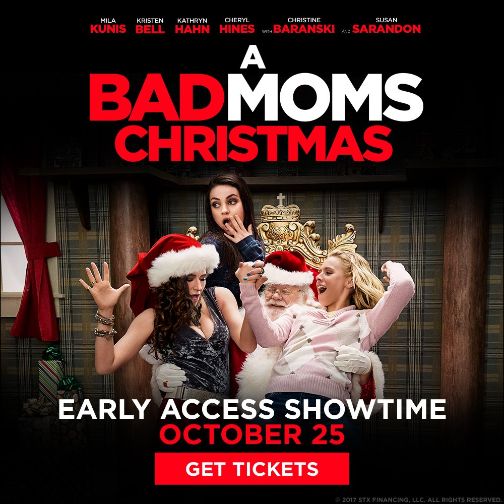 for all you bad moms out there early access showtimes at select locations for a badmoms christmas on october 25
