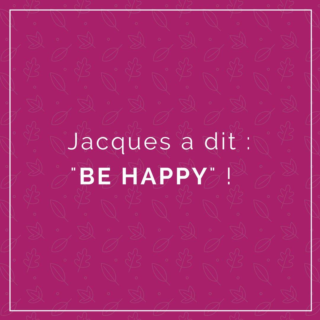 Jacques a dit #behappy ! #citation #citationdujour #quote #quoteoftheday #qotd #feelgood #motivation #developpementpersonnel #psychologie <br>http://pic.twitter.com/oyEbaowpXZ