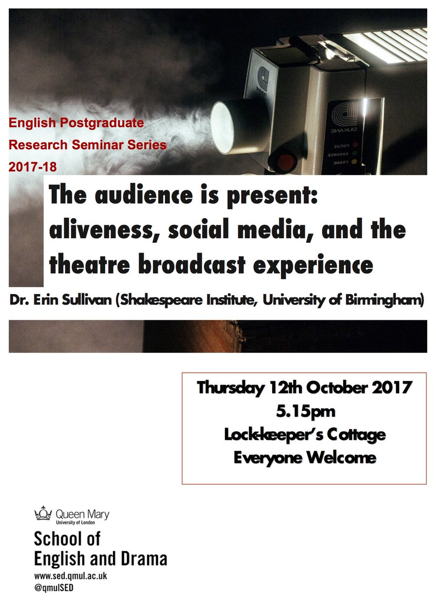 This week&#39;s #PGRS Dr Erin Sullivan talks about theatre audiences in the age of live stream &amp; twitter - 5.15pm@Lock-Keepers Cottage! @QMULsed<br>http://pic.twitter.com/4NlrKuFDAX