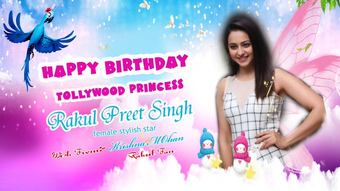 happy birthday princess charming rakul preet singh ji