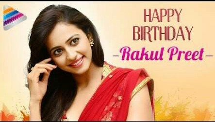 Happy birthday rakul preet singh garu