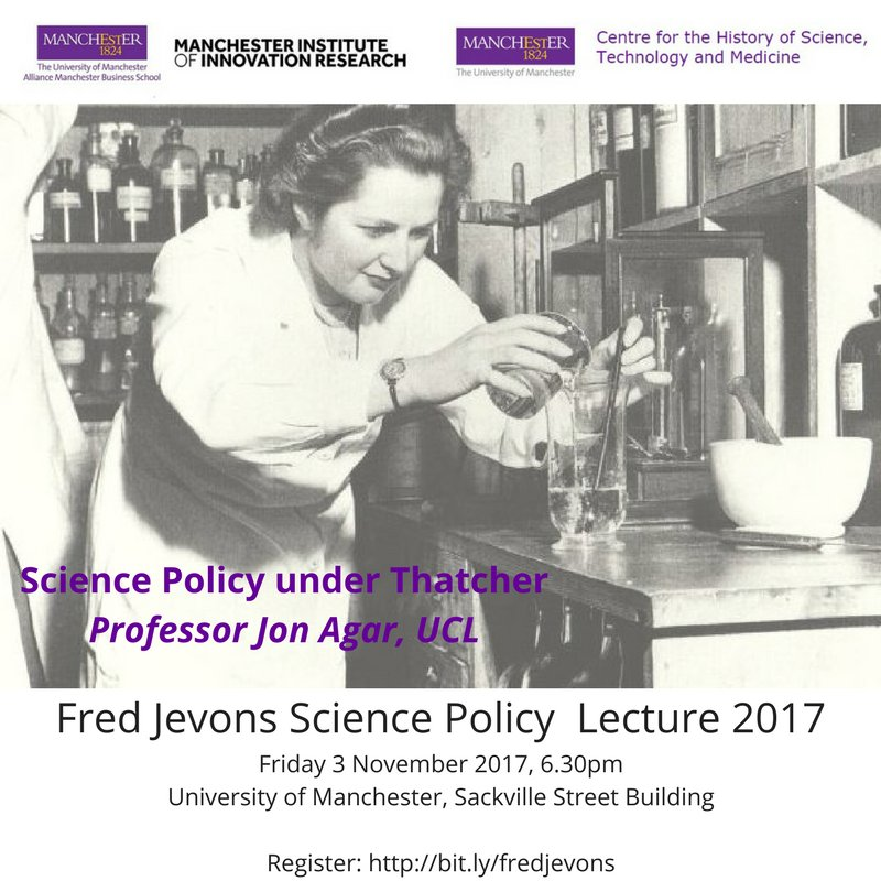 #Scipolicy under Thatcher: What did Maggie do for UK science? @jon_agar lecture on 3 Nov in Mcr. Register:  http:// bit.ly/fredjevons  &nbsp;   @ManCHSTM<br>http://pic.twitter.com/oGMeP2omcM