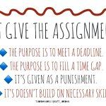 Don't Give the Assignment If... #D123 #edchat #cpchat #elemchat #mschat #hschat #pblchat #sblchat #ntchat #mathchat #sschat #scichat