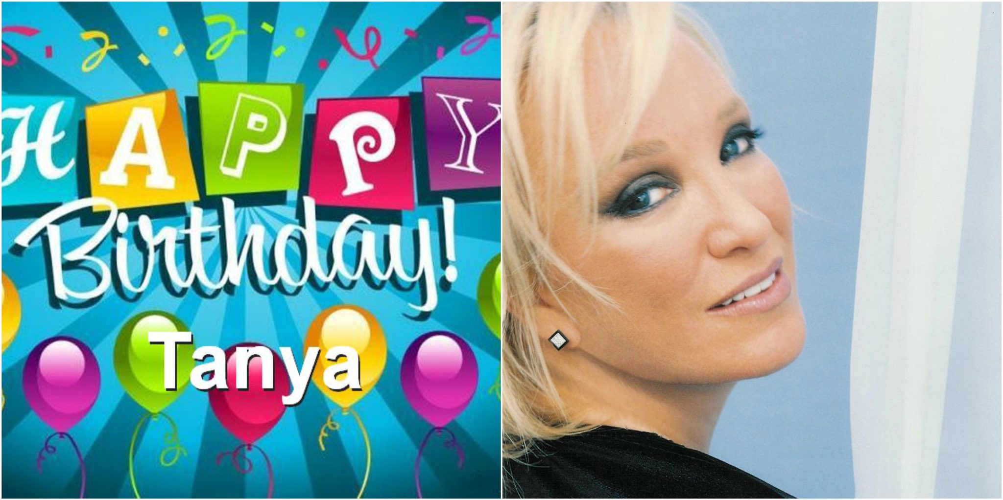 Happy Birthday to the amazing, and talented I hope u have an amazing Day Tanya!!