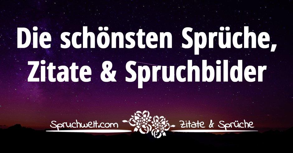 sprüche und zitate bilder SPRUCHWELT ~ Zitate & Sprüche ~ (@spruchwelt) | Twitter sprüche und zitate bilder