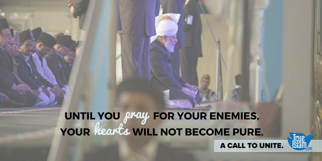 #khalifaofislam states: &quot;Until you PRAY for your enemies Your HEARTS will not become pure&quot; #MondayMotivation #TuesdayThoughts <br>http://pic.twitter.com/0GzzCX22lQ