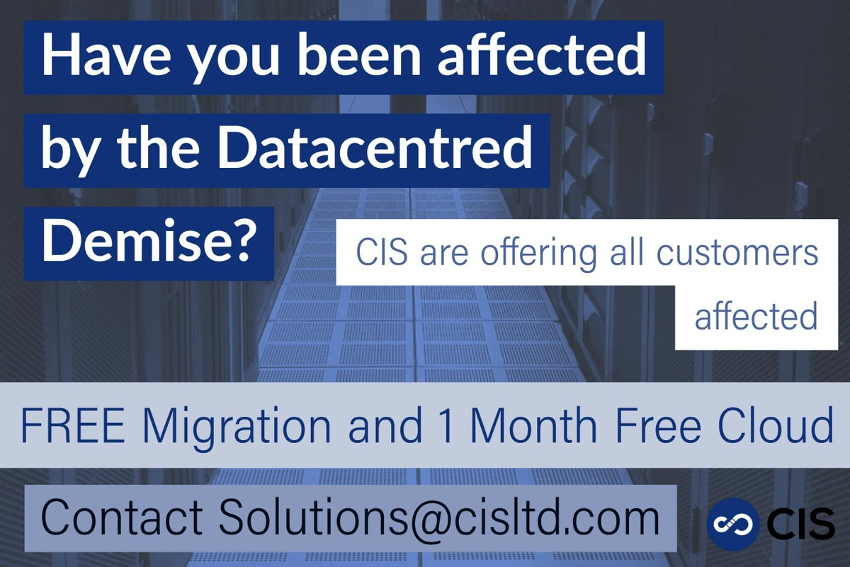 Have you been affected by the @DataCentred Demise? CIS, offering Free Migration & 1 Month of Free Cloud to customers who have been affected