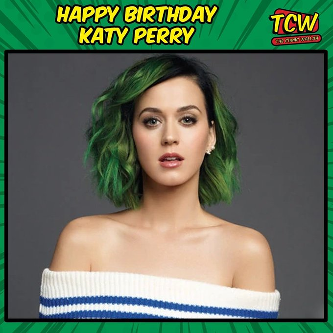 Happy Birthday Katy Perry.