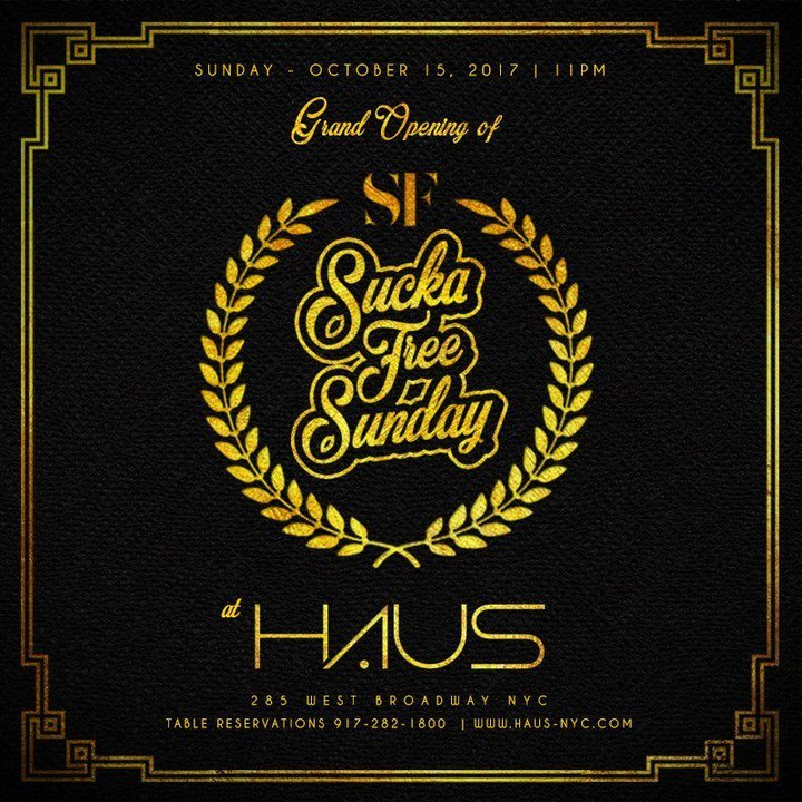 HAUS NYC On Twitter Sucka Free Sunday New Party Alert Come - Table reservations nyc
