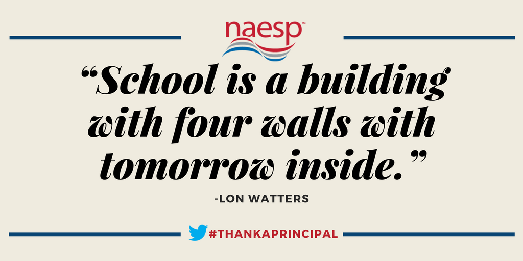 """""""School is a building with four walls with tomorrow inside.""""- Lon Watters #ThankAPrincipal #NAESPNDP https://t.co/zkfswLEmTm"""