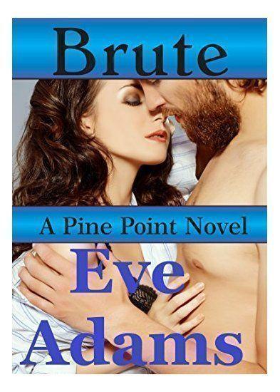 Steamy #Romance - Brute (Pine Point Book 1) by Eve Adams  https:// buff.ly/2ylikfI  &nbsp;   #EBooks #BookSeries #Carolina #KindleUnlimited<br>http://pic.twitter.com/3hmQlaRSXf