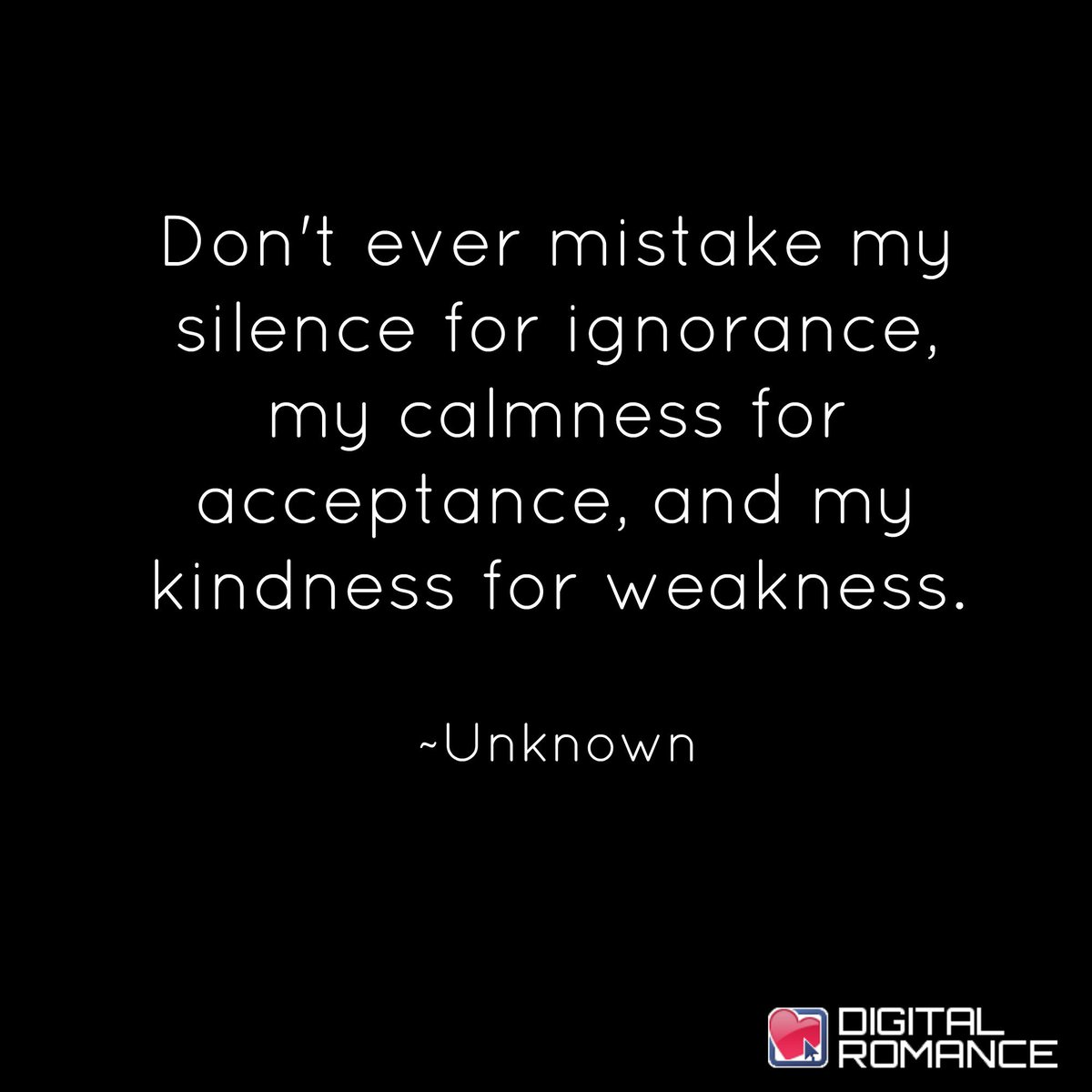Digital Romance Inc On Twitter Dont Ever Mistake My Silence For
