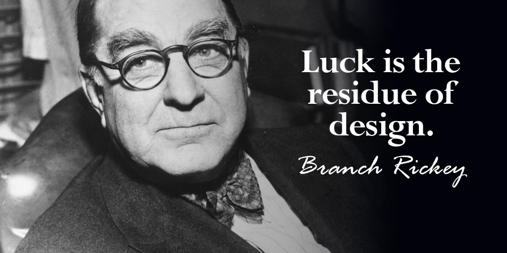 Luck is the residue of design. - Branch Rickey #quote RT @alphabetsuccess  @davidkwilliams @spencerrayner  #spdc #tbt<br>http://pic.twitter.com/xFvERyQpge