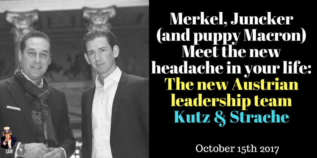 #Merkel, #Juncker (and puppy #Macron) Meet the new headache in your life: The new Austrian leadership team Kutz &amp; Strache! #AustrianElection<br>http://pic.twitter.com/pX1wxCVFHx