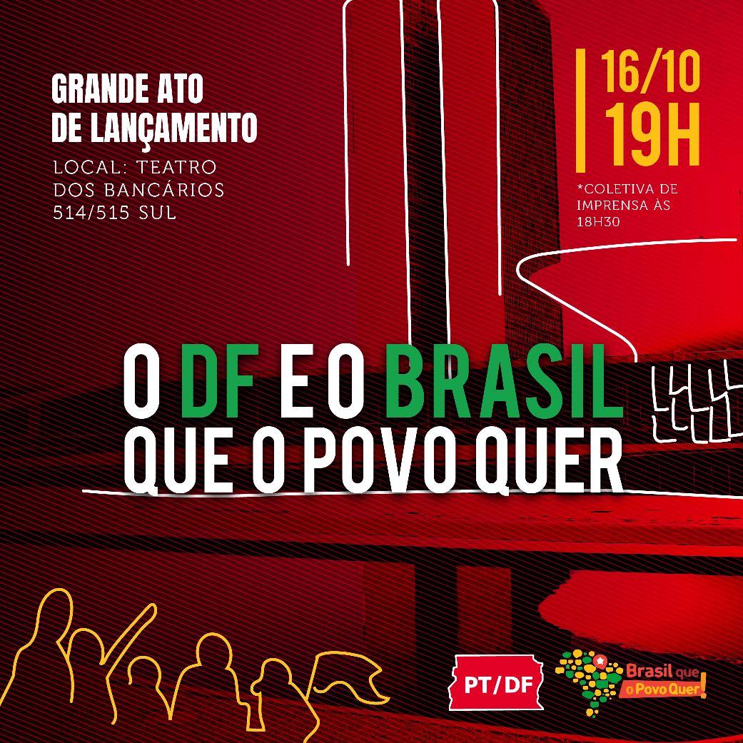 """É HOJE! @ptbrasilia fará seu lançamento regional do projeto """"Brasil que o Povo Quer"""", às 19h no Teatro dos Bancários https://t.co/Scv50SNbIL"""