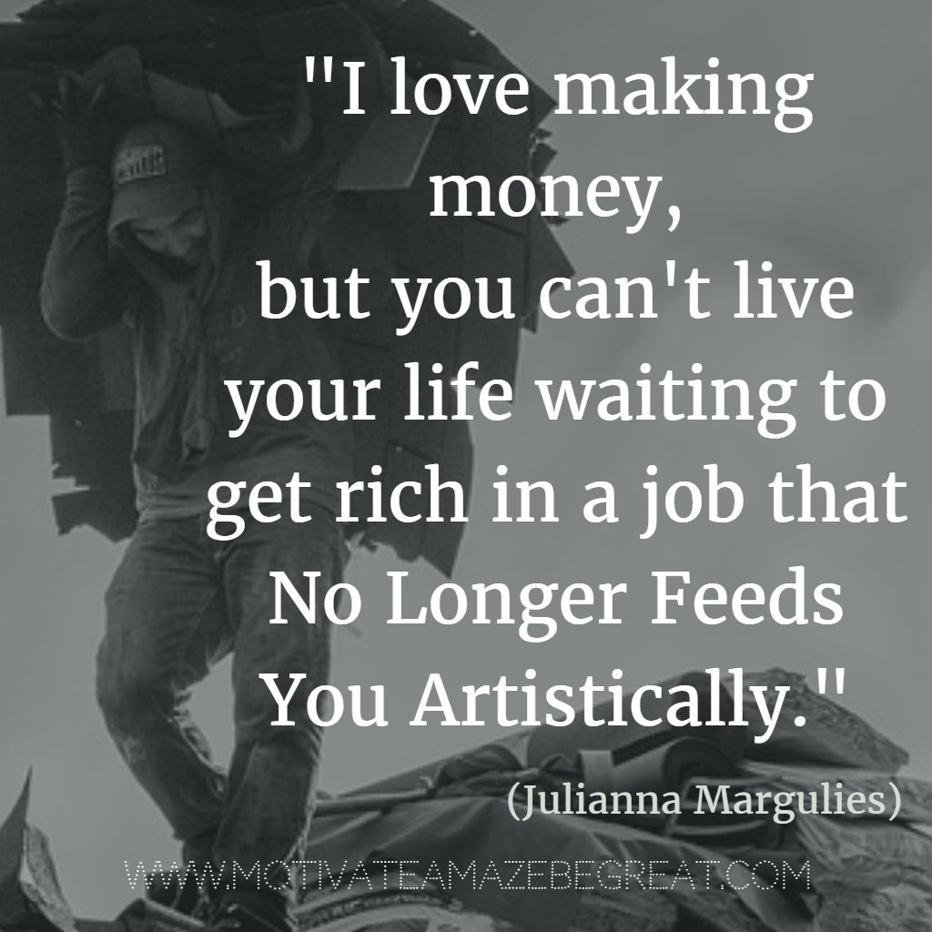 &quot;I love making money, but you can&#39;t live your life waiting to get rich in a job that no longer feeds you artistically.&quot; #lovewhatyoudo #quot <br>http://pic.twitter.com/P6TOphlZk1