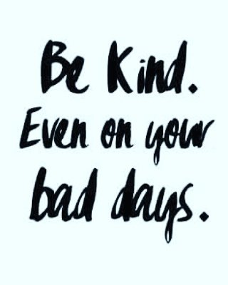Be kind even on your bad days. #ActiveCaff #Inspiration #motivation #Quotes #successquotes #success #failure #failures #inspire #lifequotes <br>http://pic.twitter.com/px8LmPDcXW