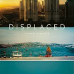 Displaced. A documentary film by Volkan Uce. Music by David Boulter. @DOK_Leipzig @CinemaZuid