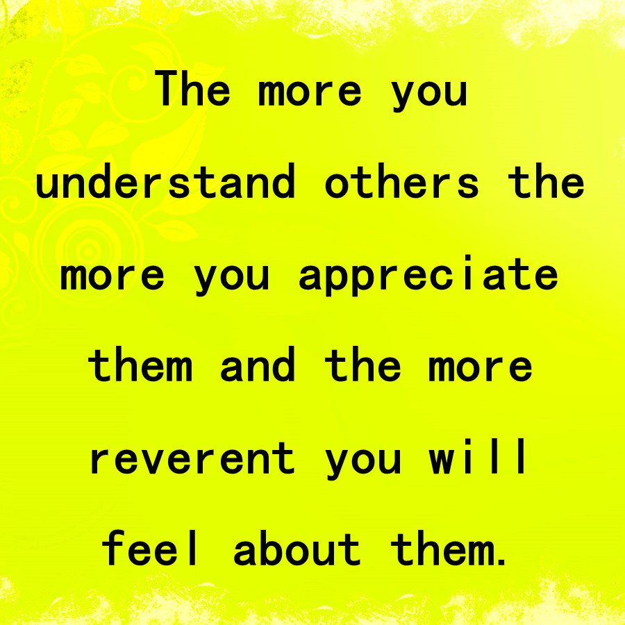 The more you understand others the more you appreciate them &amp; the more reverent you will feel about them. #7Habits #Listen #Appreciate #True<br>http://pic.twitter.com/4IU5OaGZpz