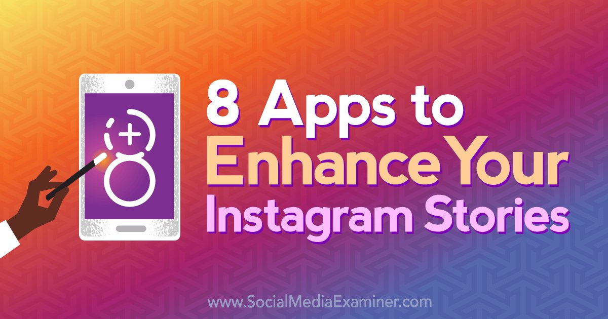 8 #apps to Enhance Your #Instagram #Stories https://t.co/mLzUES2kPj